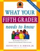 Show product details for What Your Fifth Grader Needs to Know: Fundamentals of a Good Fifth-Grade Education (Core Knowledge Series)