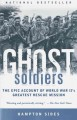 Show product details for Ghost Soldiers: The Epic Account of World War II's Greatest Rescue Mission