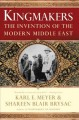 Show product details for Kingmakers: The Invention of the Modern Middle East