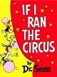 Show product details for If I Ran the Circus (Classic Seuss)
