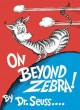 Show product details for On Beyond Zebra! (Classic Seuss)
