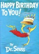 Show product details for Happy Birthday to You! (Classic Seuss)