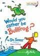 Show product details for Would You Rather Be a Bullfrog? (Bright  and Early Books for Beginning Readers)