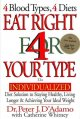 Show product details for Eat Right 4 Your Type: The Individualized Diet Solution to Staying Healthy, Living Longer & Achieving Your Ideal Weight
