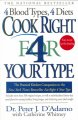Show product details for Cook Right 4 Your Type: The Practical Kitchen Companion to Eat Right 4 Your Type