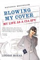 Show product details for Blowing My Cover: My Life as a CIA Spy
