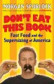 Show product details for Don't Eat This Book: Fast Food and the Supersizing of America