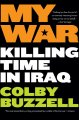 Show product details for My War: Killing Time in Iraq