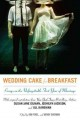 Show product details for Wedding Cake for Breakfast: Essays on the Unforgettable First Year of Marriage