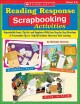 Show product details for Reading Response Scrapbooking Activities: Reproducible Fonts, Clip Art, and Templates With Easy Step-by-Step Directions & Presentation Tips to Help All Students Showcase Their Learning