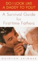 Show product details for Do I Look Like a Daddy to You?: A Survival Guide for First-Time Fathers