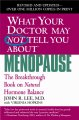 Show product details for What Your Doctor May Not Tell You About Menopause: The Breakthrough Book on Natural Hormone Balance