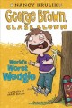 Show product details for World's Worst Wedgie #3 (George Brown, Class Clown)