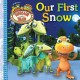 Show product details for Our First Snow (Dinosaur Train)