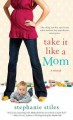 Show product details for Take it Like a Mom