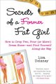 Show product details for Secrets of a Former Fat Girl: How to Lose Two, Four (or More!) Dress Sizes--And Find Yourself Along the Way