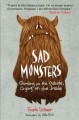Show product details for Sad Monsters: Growling on the Outside, Crying on the Inside