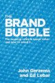 Show product details for The Brand Bubble: The Looming Crisis in Brand Value and How to Avoid It