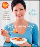 Show product details for So Easy: Luscious, Healthy Recipes for Every Meal of the Week
