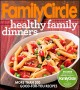 Show product details for Family Circle Healthy Family Dinners