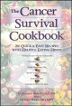 Show product details for The Cancer Survival Cookbook: 200 Quick & Easy Recipes with Helpful Eating Hints