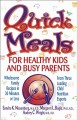 Show product details for Quick Meals for Healthy Kids and Busy Parents: Wholesome Family Recipes in 30 Minutes or Less From Three Leading Child Nutrition Experts
