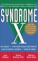 Show product details for Syndrome X: The Complete Nutritional Program to Prevent and Reverse Insulin Resistance