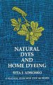 Show product details for Natural Dyes and Home Dyeing (Formerly Titled: Natural Dyes in the United States)