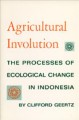 Show product details for Agricultural Involution: The Processes of Ecological Change in Indonesia