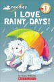 Show product details for Noodles: I Love Rainy Days! (Scholastic Reader Level 1)