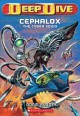 Show product details for Deep Dive #1: Cephalox the Cyber Squid