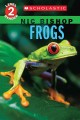 Show product details for Frogs (Scholastic Reader, Level 2: Nic Bishop #4)