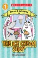 Show product details for Scholastic Reader Level 1: The Ice Cream Shop: A Steve and Wessley reader