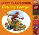 Show product details for Happy Thanksgiving, Curious George tabbed board book