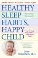 Show product details for Healthy Sleep Habits, Happy Child, 4th Edition: A Step-by-Step Program for a Good Night's Sleep