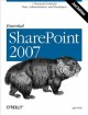Show product details for Essential SharePoint 2007: A Practical Guide for Users, Administrators and Developers