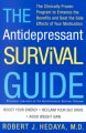Show product details for The Antidepressant Survival Guide: The Clinically Proven Program to Enhance the Benefits and Beat the Side Effects of Your Medication