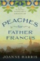 Show product details for Peaches for Father Francis: A Novel