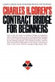 Show product details for Contract Bridge for Beginners: A Simple Concise Guide on Bidding and Play for the Novice (Including Point Count Bidding)