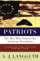 Show product details for Patriots: The Men Who Started the American Revolution