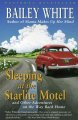 Show product details for Sleeping at the Starlite Motel: and Other Adventures on the Way Back Home