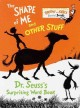 Show product details for The Shape of Me and Other Stuff: Dr. Seuss's Surprising Word Book