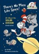 Show product details for There's No Place Like Space: All About Our Solar System  (Cat in the Hat's Learning Library)