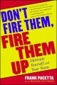 Show product details for Don't Fire Them, Fire Them Up: Motivate Yourself and Your Team