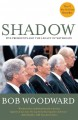Show product details for Shadow : Five Presidents and the Legacy of Watergate