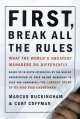 Show product details for First, Break All the Rules: What the World's Greatest Managers Do Differently