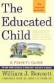 Show product details for The Educated Child: A Parents Guide From Preschool Through Eighth Grade