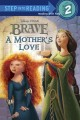 Show product details for A Mother's Love (Disney/Pixar Brave) (Step into Reading)