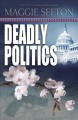 Show product details for Deadly Politics (A Molly Malone Mystery)