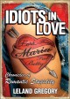 Show product details for Idiots in Love: Chronicles of Romantic Stupidity
